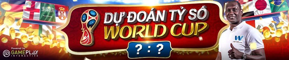 DỰ ĐOÁN TỶ SỐ WORLD CUP