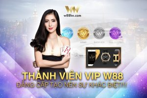 W88 VIP – ĐẲNG CẤP TẠO NÊN SỰ KHÁC BIỆT